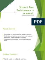 Student Poor Performance in Academic