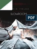 237758701 Slowroom Un Roman de Maria Folea Fragmente