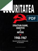 Securitatea-Structura, obiective si metode 1948-1967 Vol 1