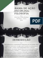 PROGRAMA DE AÇÃO FILOSOFIA 2015.pptx