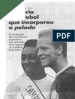LOPES, José Sérgio - A Vitória Do Futebol Que Incorporou a Pelada