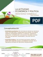 La Actividad Económica y Política