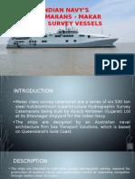 Indian Navy's Catamarans - Makar class Survey Vessels