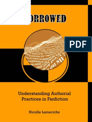 Borrowed: Understanding Authorial Practices in Fanfiction