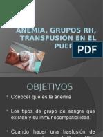 Anemia, Grupos RH, Transfusión en El Pp