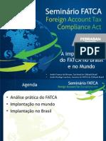 A Implementação Do FATCA No Brasil e No Mundo - Andre Franco e Andre Sanches