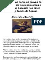 Argumentos Sobre as Provas Da Existência de Deus Para Ateus e Incrédulos Baseado Nas Cinco Vias de Tomás de Aquino (Slide)