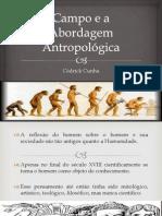 Campo e a Abordagem Antropológica