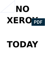 No Xerox Today AND