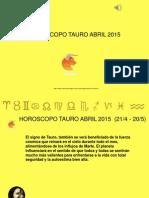 Horóscopo Tauro Abril 2015