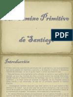 Camino Primitivo Santiago Manuel Benitez Ruiz.ppt