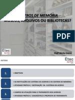 Centros de Memória_museus, Arquivos Ou Bibliotecas_1.Aspectos Gerais