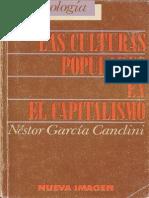 Garcia Canclini - Las Culturas Populares en El Capitalismo (1)