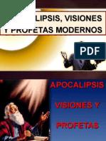 16 Apocalipsis, Visiones y Profetas Modernos