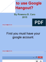 A Tutorial on How to use Google Hangout.
