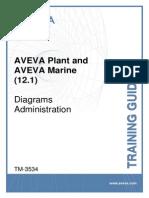 TM-3534 AVEVA Plant and AVEVA Marine (12.1) Diagrams Administration Rev 1.0