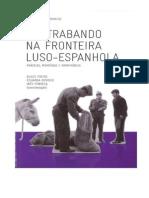 Contrabando Na Fronteira Luso-Espanhola. Praticas Memorias e Patrimonios