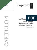 Capitulo4. La Comunicación Como Medio Fundamental en La Relación Docente Alumno