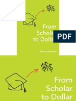 From Scholar to Dollar