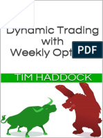 Dynamic Trading With Weekly Options - Tim Haddock & Ravi Kapoor