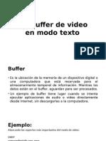 4.1 El Buffer de Video en Modo Texto