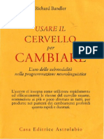[ebook - ita] PNL - Richard Bandler - Usare Il Cervello Per Cambiare.pdf