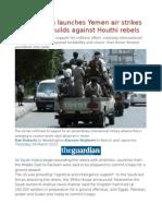 Saudi Arabia Launches Yemen Air Strikes as Alliance Builds Against Houthi Rebels