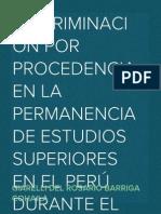 DISCRIMINACIÓN POR PROCEDENCIA EN LA PERMANENCIA DE ESTUDIOS SUPERIORES EN EL PERÚ DURANTE EL PERIODO DE 1990-2010