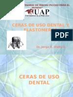 SEMANA 5- CERAS DE USO DENTAL  Y ELASTOMEROS.pptx