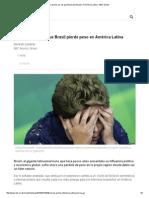 4 Razones Por Las Que Brasil Pierde Peso en América Latina - BBC Mundo