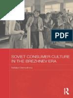 Soviet Consumer Culture in the Brezhnev Era (History Society)