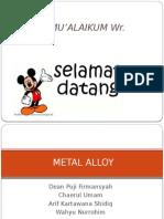 Kelompok 13 Metal Alloy Gue
