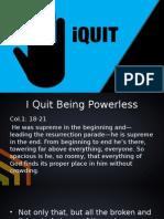 I QUIT 3