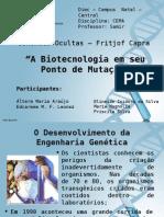 Apresentação CEMA - Cap06_A Biotecnologia Em Seu Ponto de Mutação.ppsx
