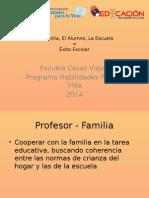 La Familia, El Alumno, La Escuela