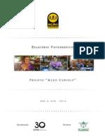 Relatório Fotográfico Ação Curvelo - Abr a jun 2014