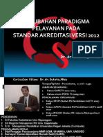 01. Perubahan Paradigma Pelayanan Dlm Akred Baru Dr Sutoto Untuk Persi Aceh 1
