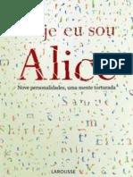 Hoje Eu Sou Alice - Nove Personalidades Uma Mente Torturada