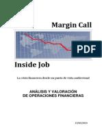 La Crisis. Margin Call. Inside Job