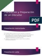 Planeación y Preparación de Un Discurso