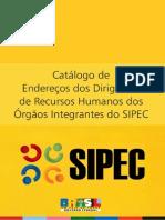 Catálogo de endereços dos dirigentes de recursos humanos dos orgaos integrantes do SIPEC