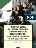 """Julian Carron  2009""""Un Uomo Colto, Un Europeo Dei Nostri Giorni..."""""""
