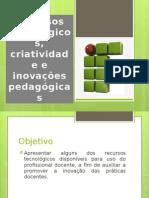 Recursos Tecnológicos e Inovações Pedagógicas