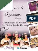 Caderno de Receitas Das Mulheres Do Interior Do Rio Grande Do Sul - Caxias Do Sul a Terra Da Uva