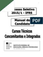 Edital e Manual Do Candidato Cursos Técnicos Concomitantes e Integrados IFRS 2015 1