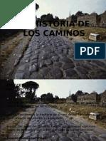 La Historia de Los Caminos