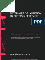 MATERIALES DE IMPRESIÓN EN PROTESIS REMOVIBLE.pptx