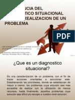 IMPORTANCIA DEL DIAGNOSTICO SITUACIONAL PARA LA REALIZACION DE UN PROBLEMA