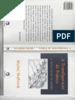MAFFESOLI, Michel. a Transfiguração Do Político, A Tribalização Do Mundo. 3. Ed. Porto, Alegre Sulina, 2005