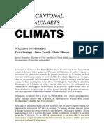 Climats (Turrell, Eliasson, Soulages)